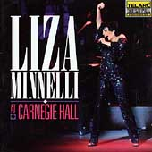 Liza Minnelli: Liza Minnelli at Carnegie Hall (The Complete Concert)