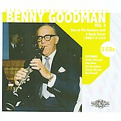 Benny Goodman: Yale University Archives, Vol. 3: Live At The Rainbow Grill & Basin Street 1966-1967 & 1954
