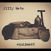 Pilly Wete: Equipment [Digipak]