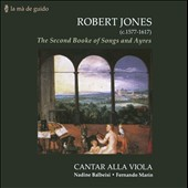 Robert Jones: The Second Book of Songs & Ayres