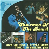 Chairmen of the Board: Give Me Just a Little More Time/In Session Plus