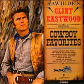Clint Eastwood (Actor/Director): Rawhide's Clint Eastwood Sings Cowboy Favorites