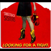 The Sweetback Sisters: Looking for a Fight [Digipak] *