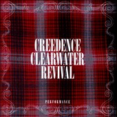 Creedence Clearwater Revival: Performance