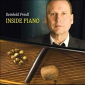 Reinhold Friedl: Inside Piano *