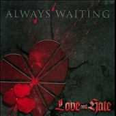 Always Waiting: Love and Hate