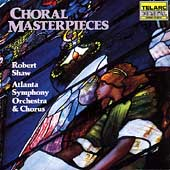 Choral Masterpieces / Robert Shaw, Atlanta SO & Chorus