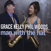 Grace Kelly/Phil Woods: Man With the Hat *