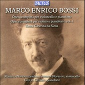 Marco Enrico Bossi: Complete Works for Cello & Piano / Roberto Noferini, violin; Andrea Noferini, cello & Giulio Giurato, piano