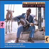 Ali Hassan Kuban: Walk Like a Nubian