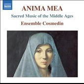 Anima Mea: Sacred Music of the Middle Ages (adaptations by Christoph Haas)