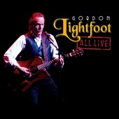 Gordon Lightfoot: All Live