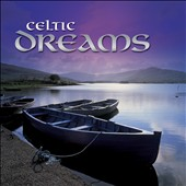 Various Artists: Celtic Dreams [Fast Forward]