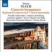 Simon Mayr: Concerto Bergamasco; Keyboard Concerto in C; Trio Concertante