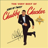 Chubby Checker: The Very Best of Chubby Checker