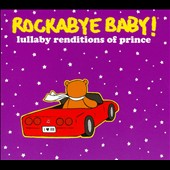 Rockabye Baby!: Rockabye Baby! Lullaby Renditions Of Prince