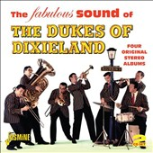 Dukes of Dixieland: The Fabulous Sound of. Dukes of Dixieland: Four Original Stereo Albums