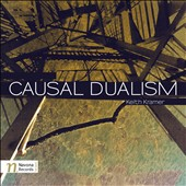 Keith Kramer: Causal Dualism - Causality; Duality; Flame of Attention / Stanislav Behal, piano; Gottfried Stoger, soprano saxophone
