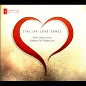 Songs of Love - Italian Love Songs by Bellini, Puccini, Tosti, Donizetti et al. / Anna Leese, soprano; Stephen De Pledge, piano