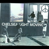 Chelsea Light Moving: Chelsea Light Moving [Digipak]