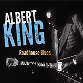 Albert King: Roadhouse Blues