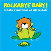 Rockabye Baby!: Lullaby Renditions of Silverchair