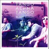 Tango Alpha Tango: Black Cloud [Digipak]