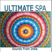 Various Artists: Ultimate Spa Sounds from India
