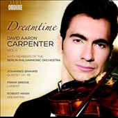 Brahms: Quintet Op. 115; Bridge: Lament; Mann: Dreamtime / David Aaron Carpenter, viola