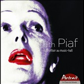 Édith Piaf: Portrait: Du Trottoir au Music-Hall [Box]