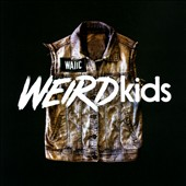 We Are the In Crowd: Weird Kids *