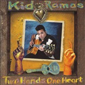 Kid Ramos: Two Hands One Heart [Digipak]