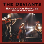 The Deviants (UK): Barbarian Princes: Live in Japan, 1999