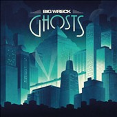 Big Wreck: Ghosts [Slipcase]