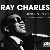 Ray Charles: King of Cool: The Genius of Ray Charles [Digipak]