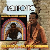 Harry Belafonte: Calypso Carnival/The Warm Touch [10/14]