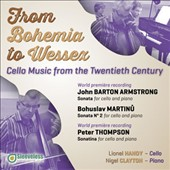 From Bohemia to Wessex, 20th century cello works - John Barton Armstrong: Cello Sonata (1981); Peter Thompson: Cello Sonata; Martinu: Cello Sonata / Lionel Handy, cello; Nigel Clayton, piano