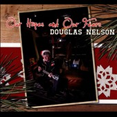 Douglas Nelson: Our Hopes and Our Fears