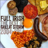 Gaelic Storm: Full Irish: The Best of Gaelic Storm 2004-2014 *
