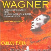 Wagner: Orchestral music from Flying Dutchman; Die Meistersinger; Tristan und Isolde / Carlos Païta
