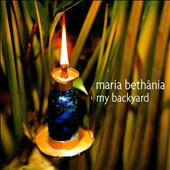 Maria Bethânia: My Backyard