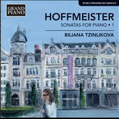 Franz Anton Hoffmeister (1754-1812): Sonatas for piano, Vol. 1 / Biliana Tzinlikova, piano