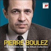 Pierre Boulez: The Complete Columbia Album Collection - Berlioz, Berg, Bartok, Schoenberg, Berio, Beethoven, Ravel et al. / New York PO; Boulez et al.