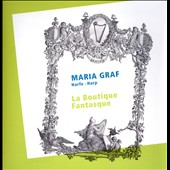 La Boutique Fantasque - Works for Harp of Ravel, Glinka, Prokofiev et al. / Maria Graf, harp