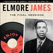 Elmore James: The Final Sessions *