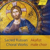 Sacred Russian Choral Works / Akfist Male Choir