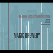 Wolfgang Lackerschmid Connection/Wolfgang Lackerschmid: Magic Brewery