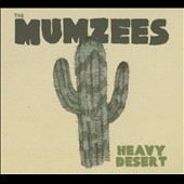 The Mumzees: Heavy Desert [PA] [Digipak]