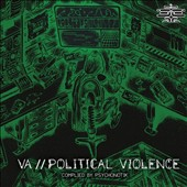 Various Artists: Political Violence: Compiled by Psychonotik
