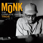 Thelonious Monk: The  Complete 1947-56 Trios